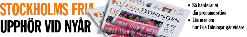 Stockholms Fria Tidning upphör vid nyår – läs mer om hur vi hanterar din prenumeration och om hur Fria Tidningar går vidare